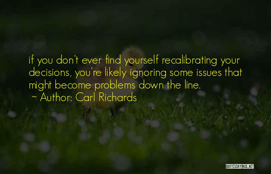 Carl Richards Quotes 1223979