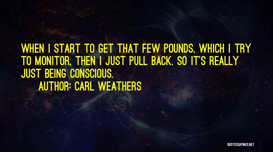 Carl Weathers Quotes 2269935