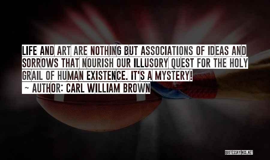 Carl William Brown Quotes 1079094