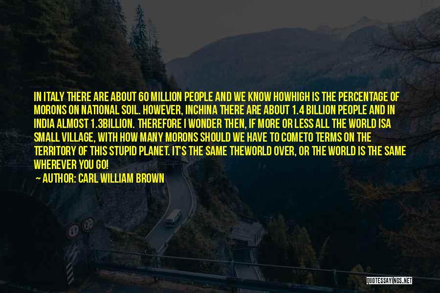 Carl William Brown Quotes 1306409