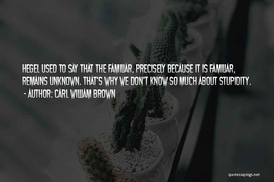 Carl William Brown Quotes 1383354