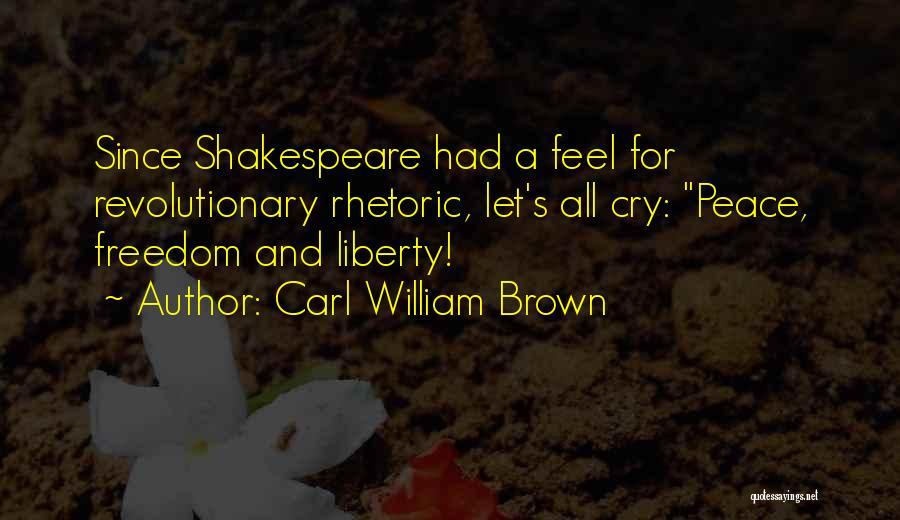Carl William Brown Quotes 1553375