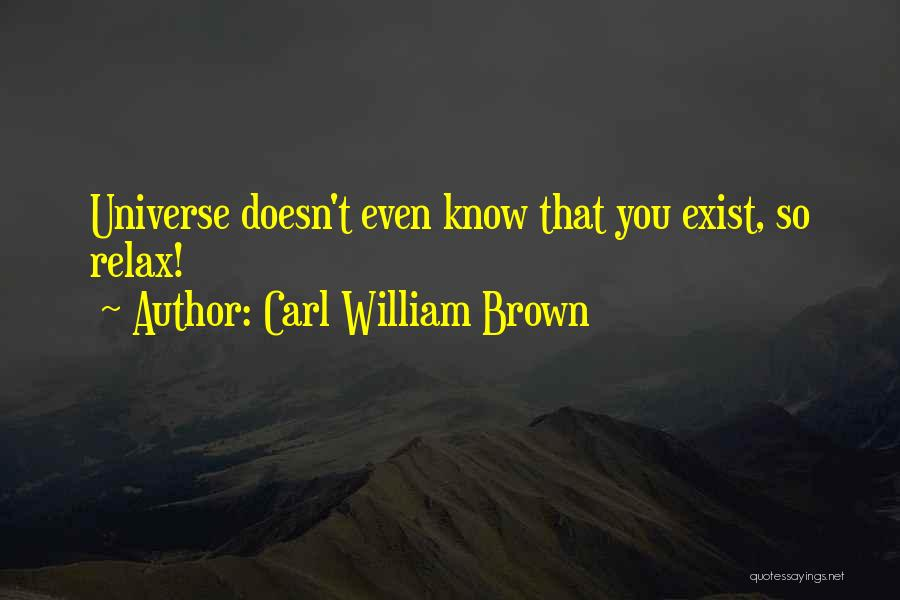 Carl William Brown Quotes 1862495