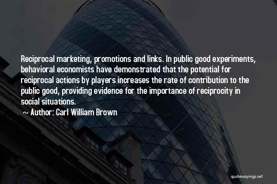 Carl William Brown Quotes 465280