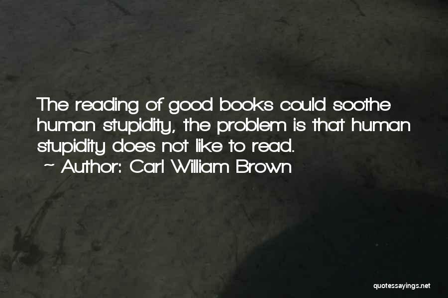 Carl William Brown Quotes 601368