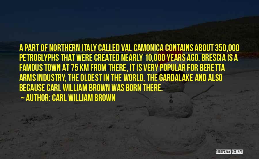 Carl William Brown Quotes 845089