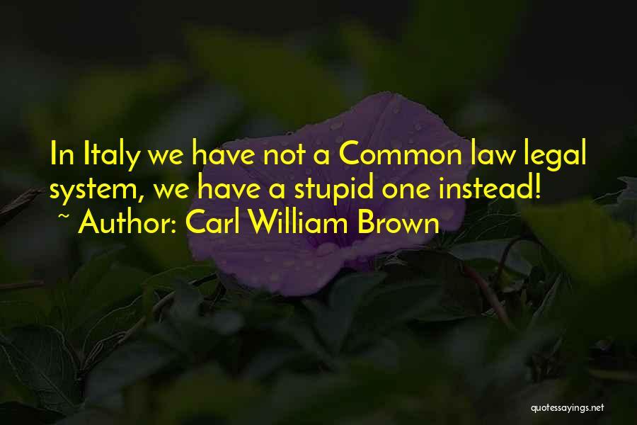 Carl William Brown Quotes 876465