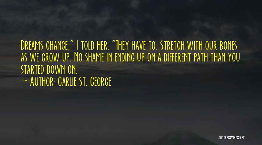 Carlie St. George Quotes 1757450