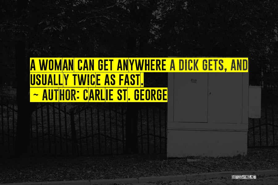 Carlie St. George Quotes 446268