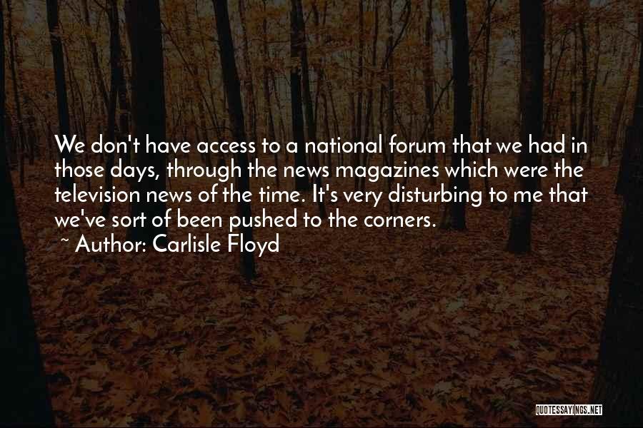 Carlisle Floyd Quotes 1092193