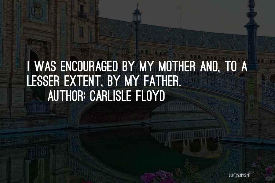 Carlisle Floyd Quotes 124503