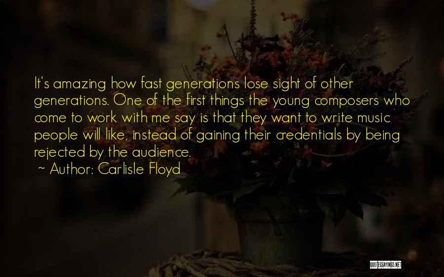 Carlisle Floyd Quotes 1277888