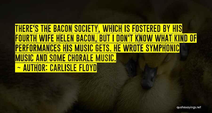Carlisle Floyd Quotes 1327730