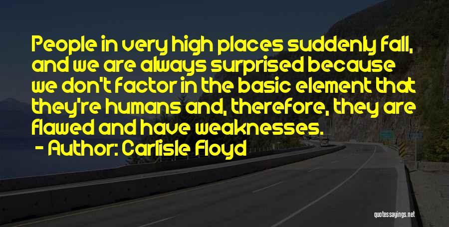 Carlisle Floyd Quotes 1368486