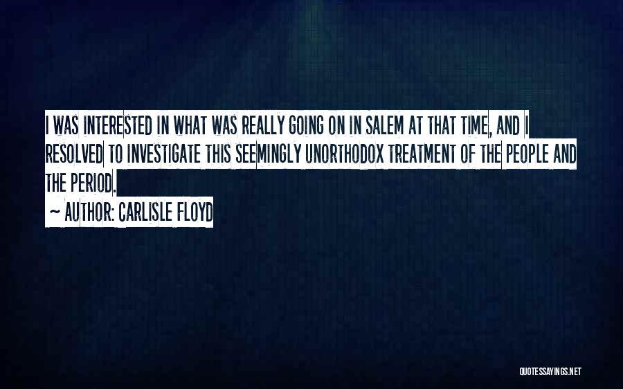 Carlisle Floyd Quotes 1473187