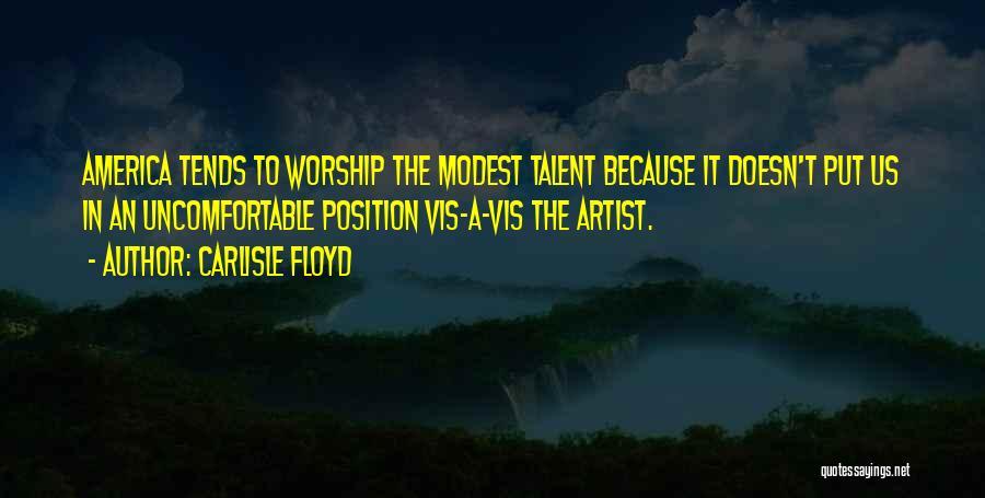 Carlisle Floyd Quotes 1598172
