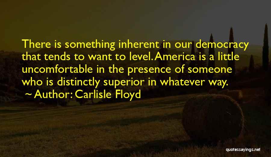 Carlisle Floyd Quotes 1650934