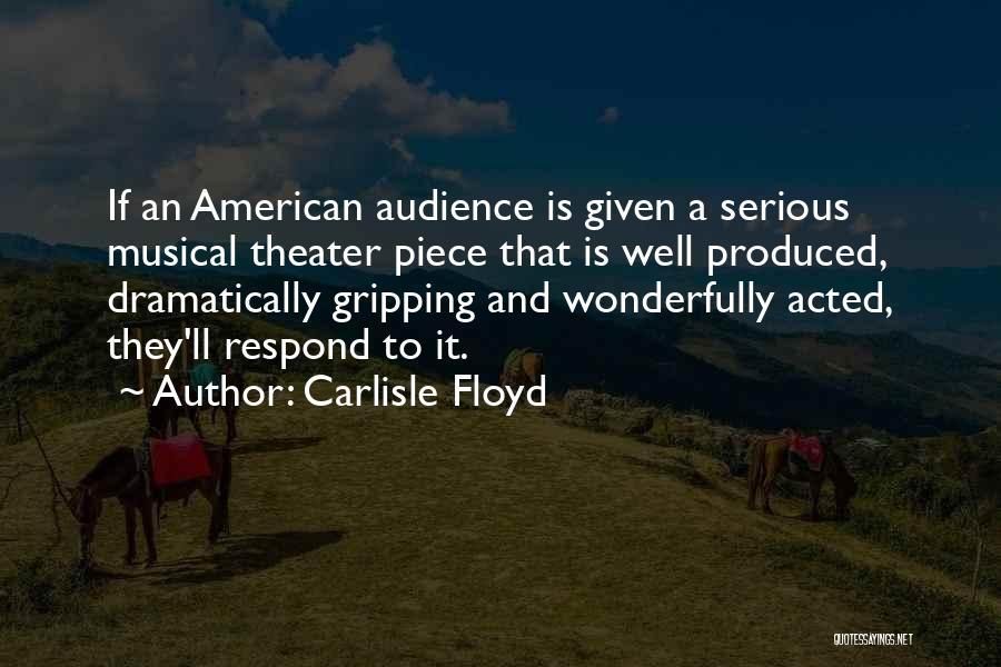 Carlisle Floyd Quotes 1969905