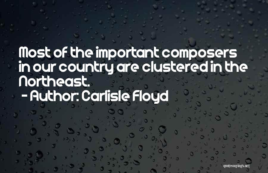 Carlisle Floyd Quotes 1977143