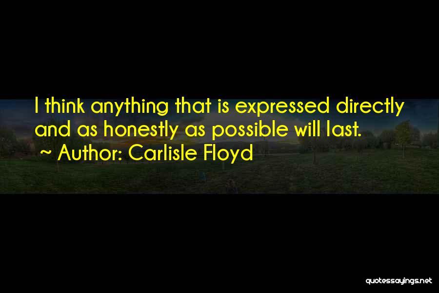 Carlisle Floyd Quotes 1999784
