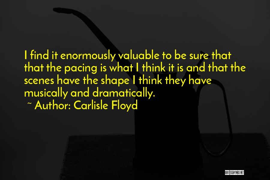 Carlisle Floyd Quotes 936846