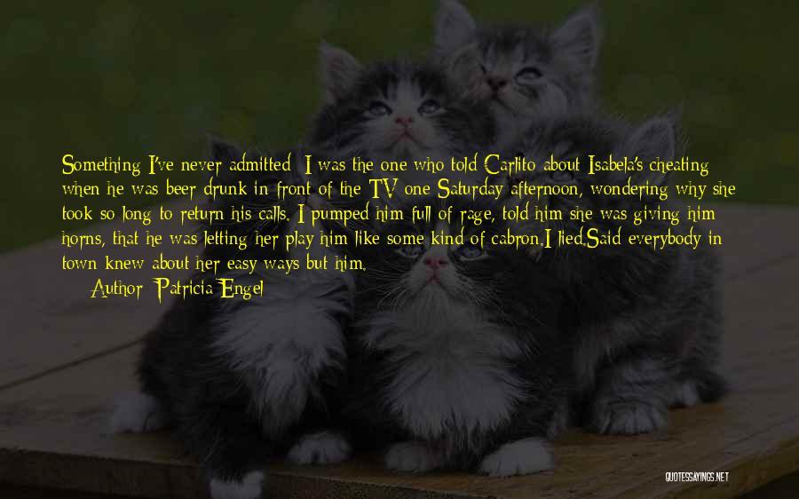 Carlito Way Quotes By Patricia Engel