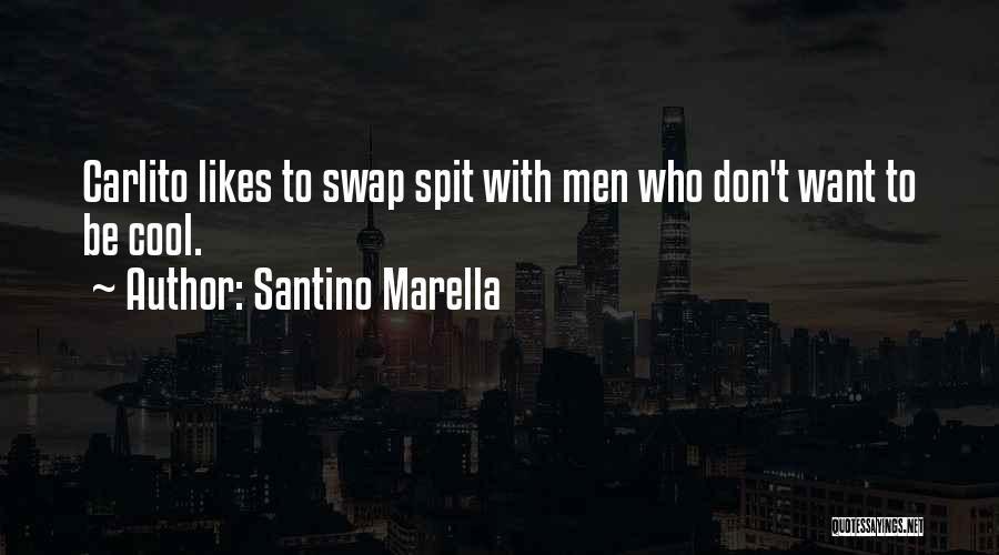 Carlito Way Quotes By Santino Marella