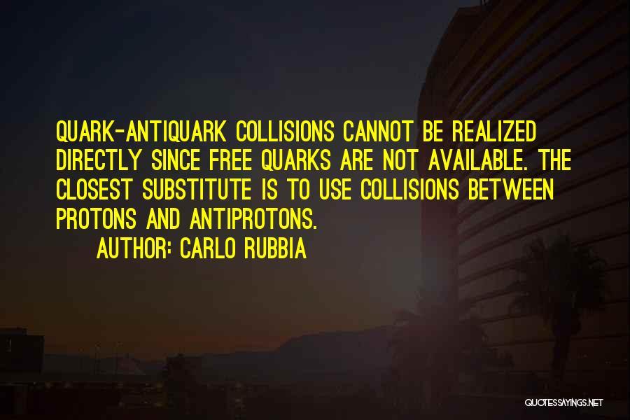 Carlo Rubbia Quotes 109698
