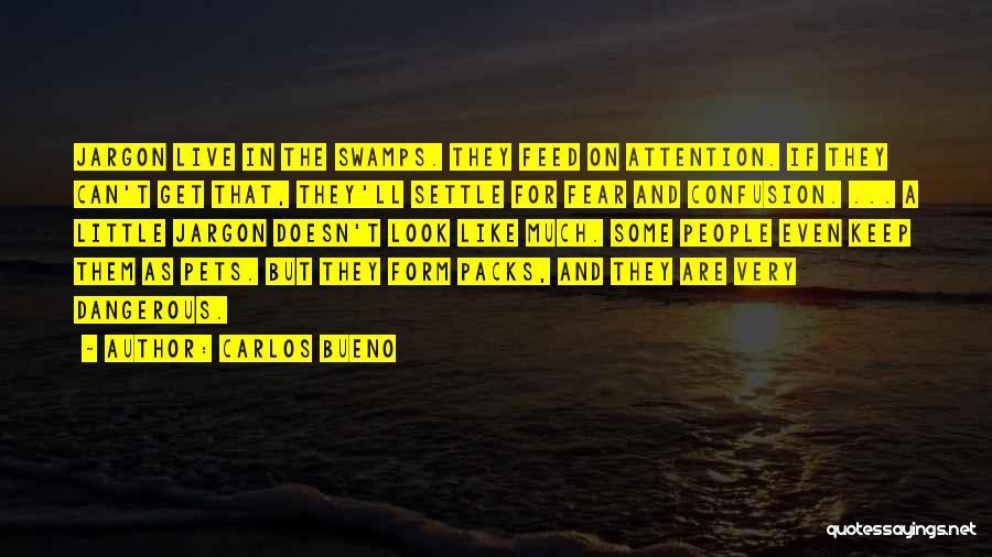 Carlos Bueno Quotes 1731253