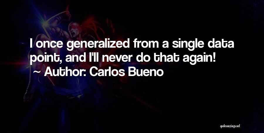 Carlos Bueno Quotes 2115072
