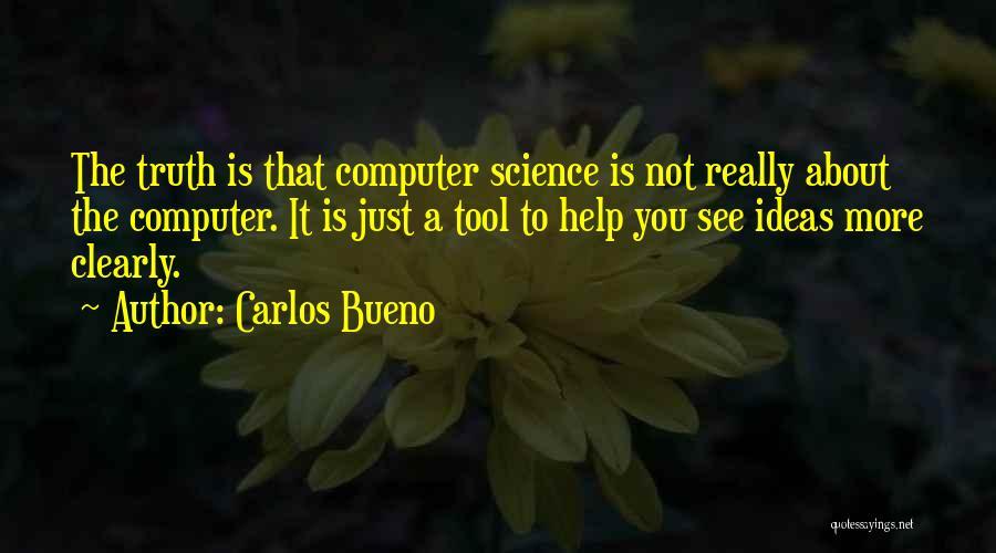 Carlos Bueno Quotes 637011