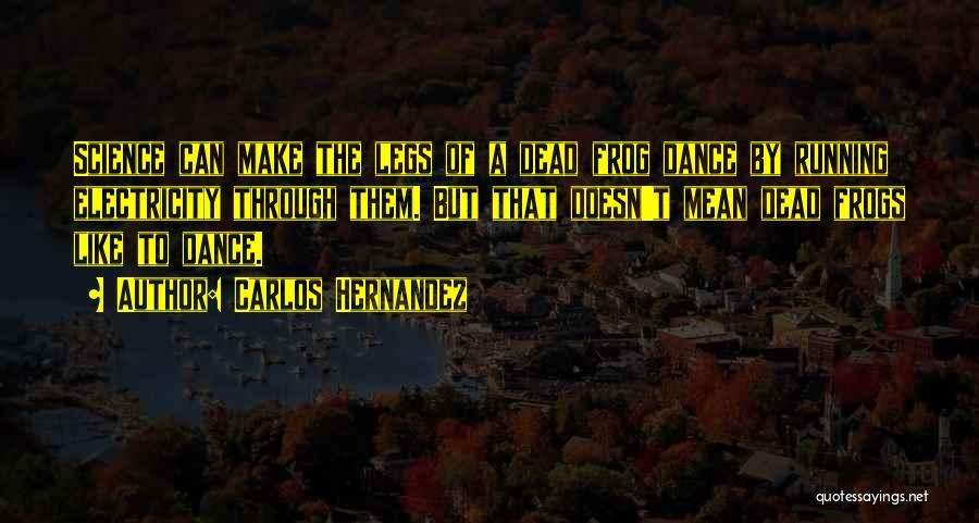 Carlos Hernandez Quotes 465785