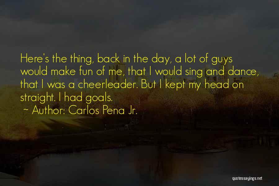 Carlos Pena Jr. Quotes 1216083