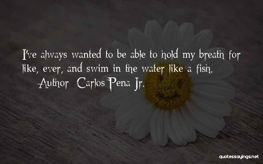 Carlos Pena Jr. Quotes 534434