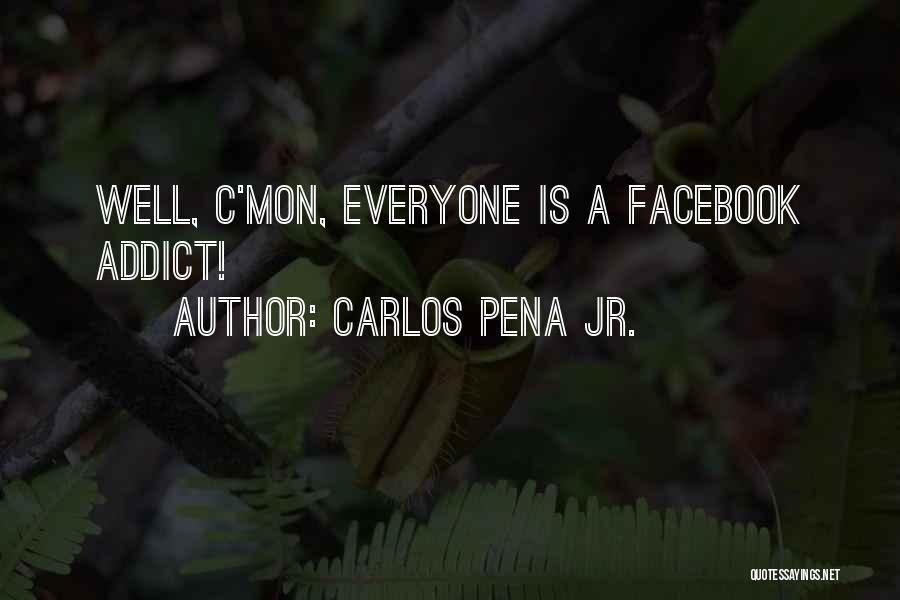 Carlos Pena Jr. Quotes 77298
