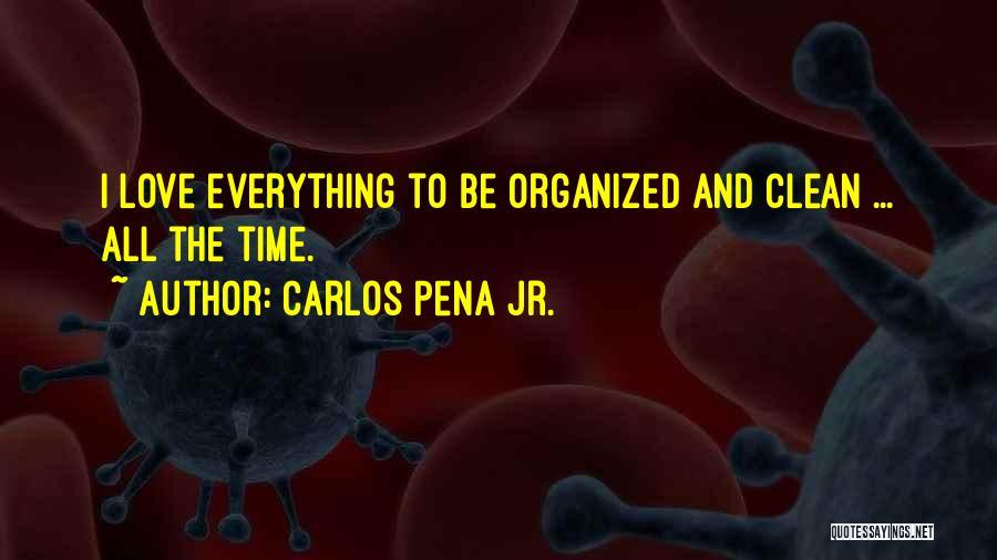 Carlos Pena Jr. Quotes 79203