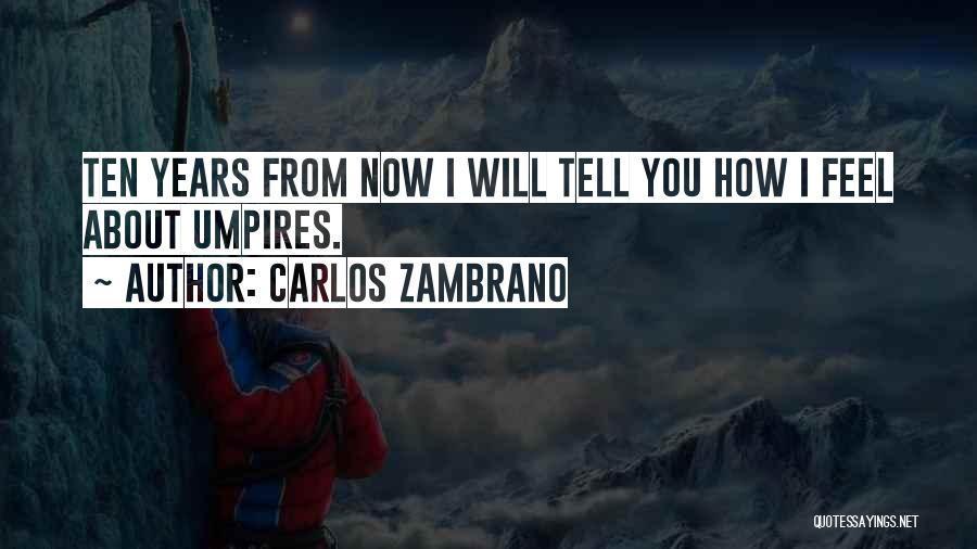 Carlos Zambrano Quotes 1019135