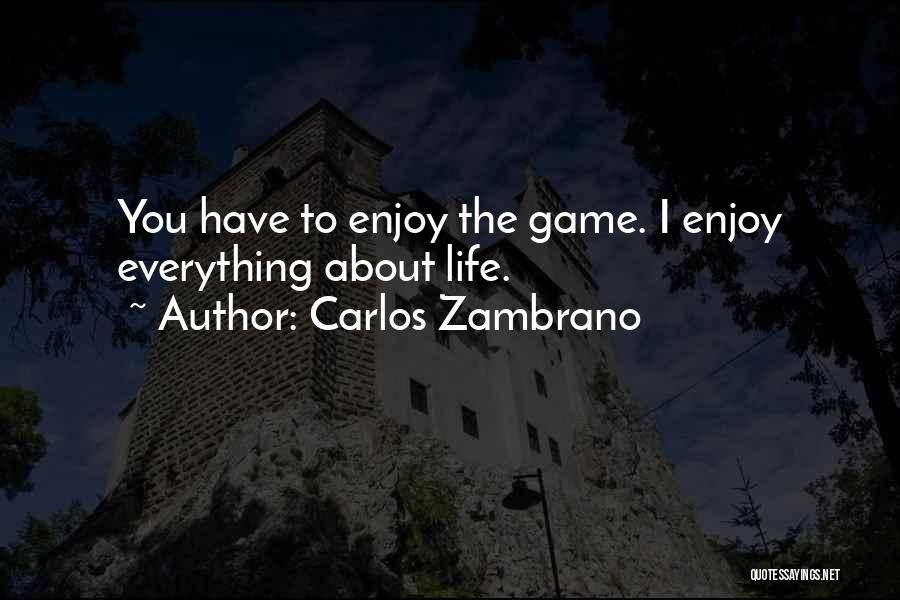 Carlos Zambrano Quotes 1154609