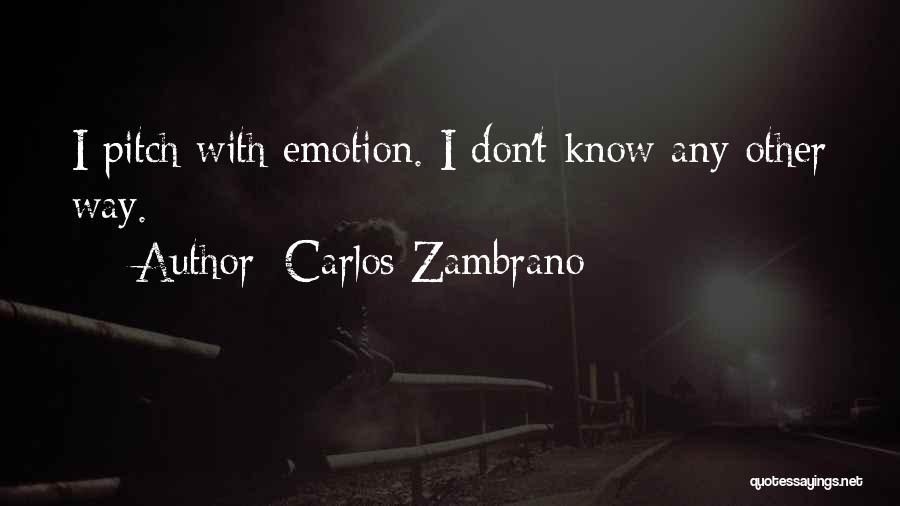 Carlos Zambrano Quotes 1388665