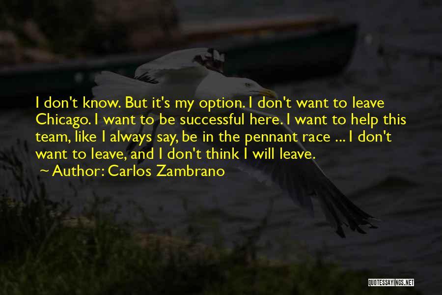 Carlos Zambrano Quotes 1880706