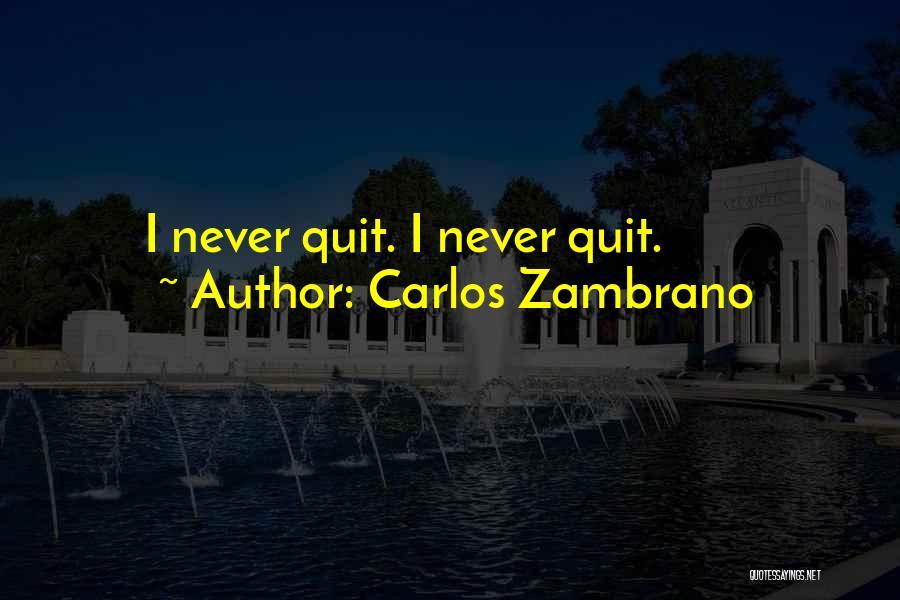 Carlos Zambrano Quotes 1886540