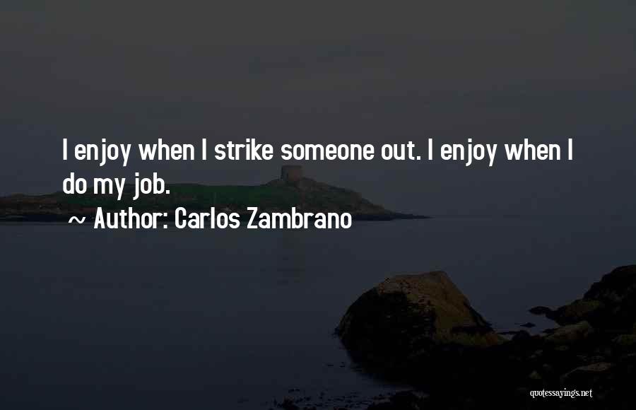 Carlos Zambrano Quotes 2157455