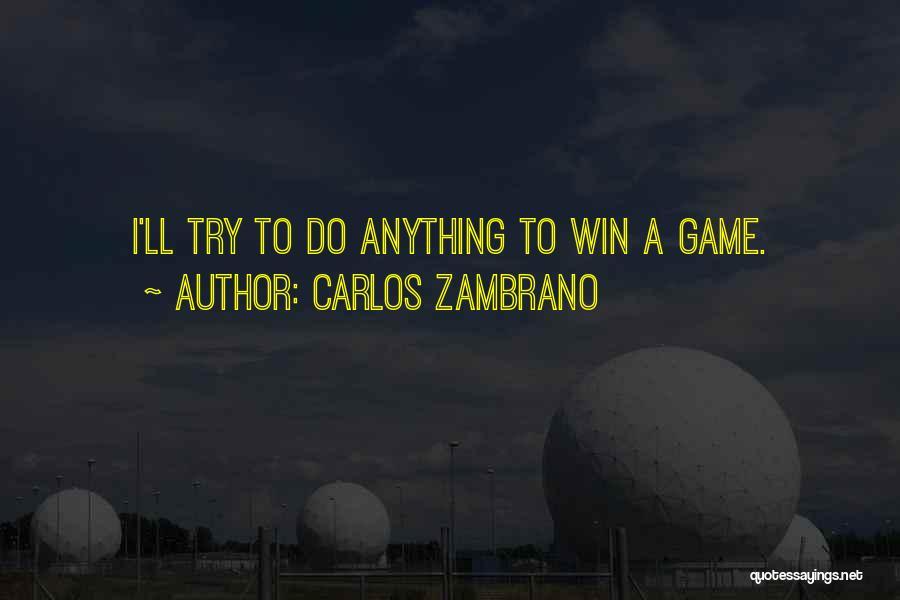 Carlos Zambrano Quotes 238690
