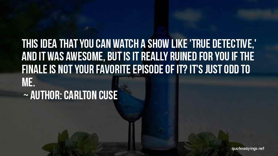 Carlton Cuse Quotes 437274