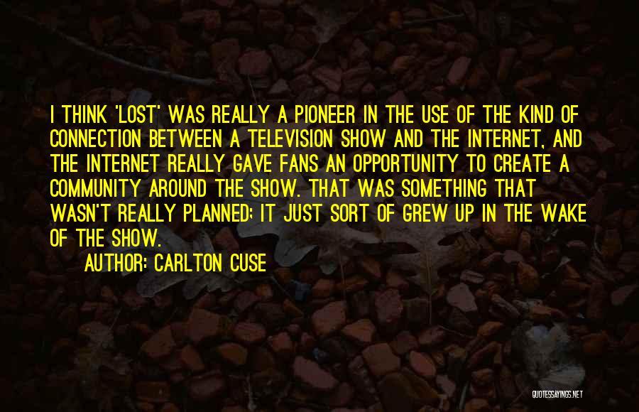 Carlton Cuse Quotes 467999