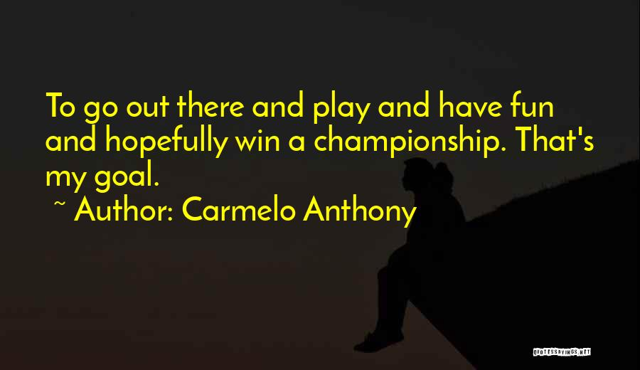 Carmelo Anthony Quotes 1010819
