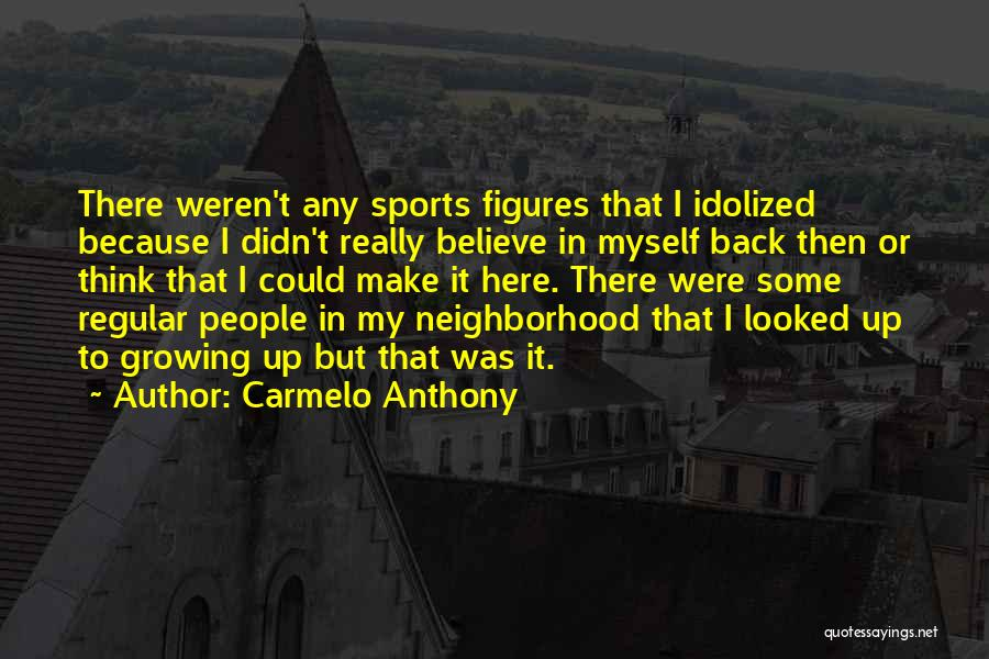 Carmelo Anthony Quotes 172923