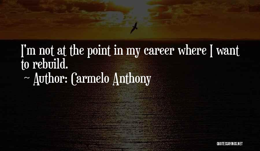 Carmelo Anthony Quotes 1910384