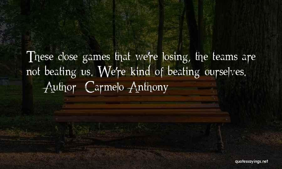 Carmelo Anthony Quotes 2265632