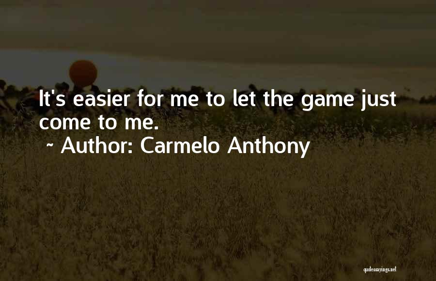 Carmelo Anthony Quotes 773616